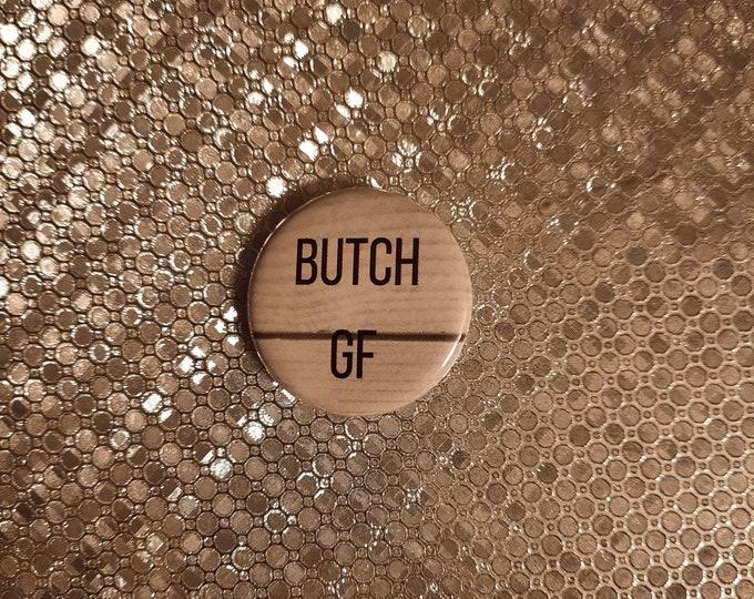 """BUTCH GF - 1.25"""" pinback button"""