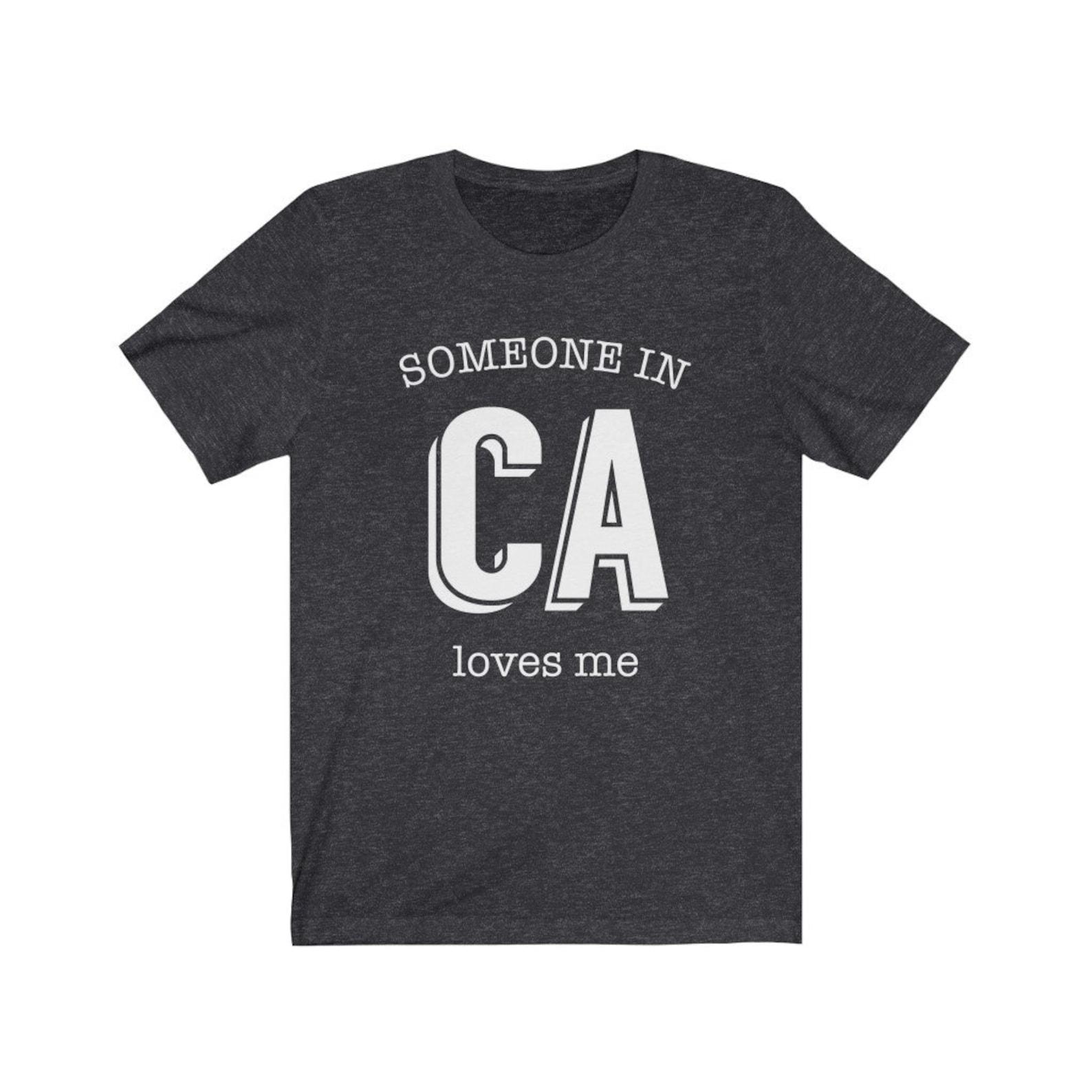 Jemand in Kalifornien liebt mich Shirt jemand in