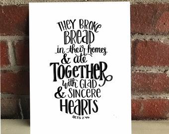 They broke bread in their homes print
