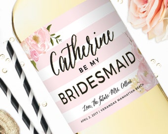 Bridesmaid Champagne Labels - Will You Be My Bridesmaid Wine Label - Maid of Honor Proposal - Champagne Bottle Label - Bridal Party Proposal