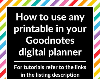 How to use any printable in your Goodnotes digital planner