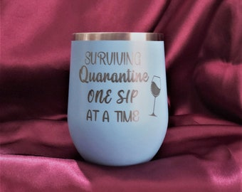 Personalized Quarantine Stemless Wine Glass, Insulated Stainless Steel With Lid, 12 oz. Vacuum Insulated Stemless Wine Glass