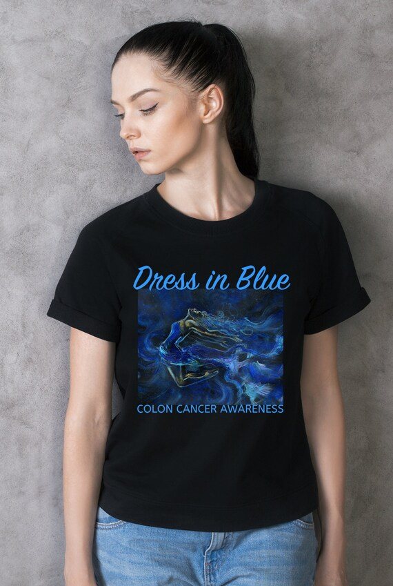 Dress In Blue T Shirt For Colon Cancer Awareness Etsy