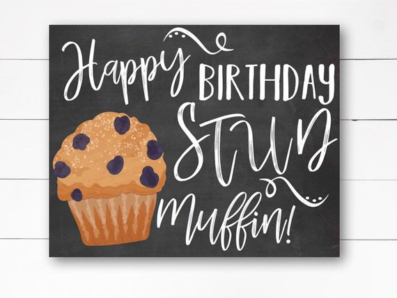 downloadable happy birthday stud muffin sign stud muffin etsy