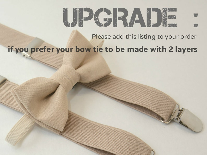 UPGRADE If  you need  bow tie  with two layers  instead of one just add this listing to your order