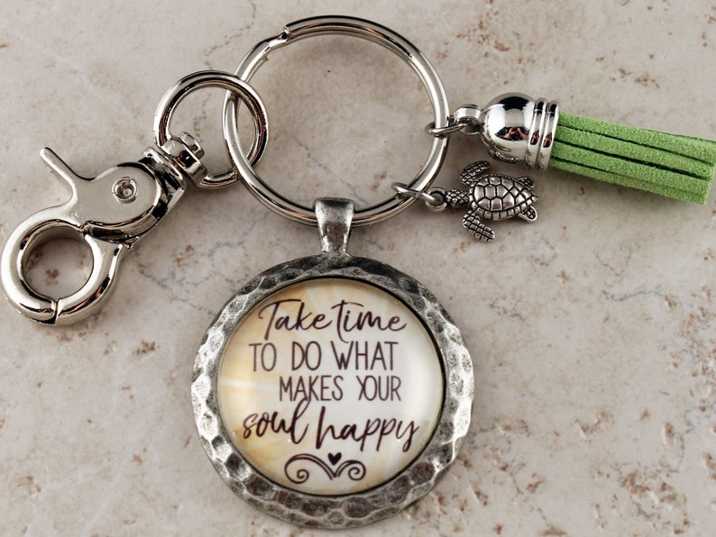 Take Time to Do What Makes Your Soul Happy Inspirational Motivational Keychain