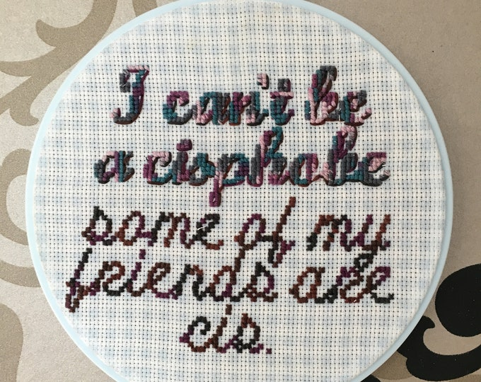 I can't be a cisphobe - handmade embroidery by Sophie Labelle