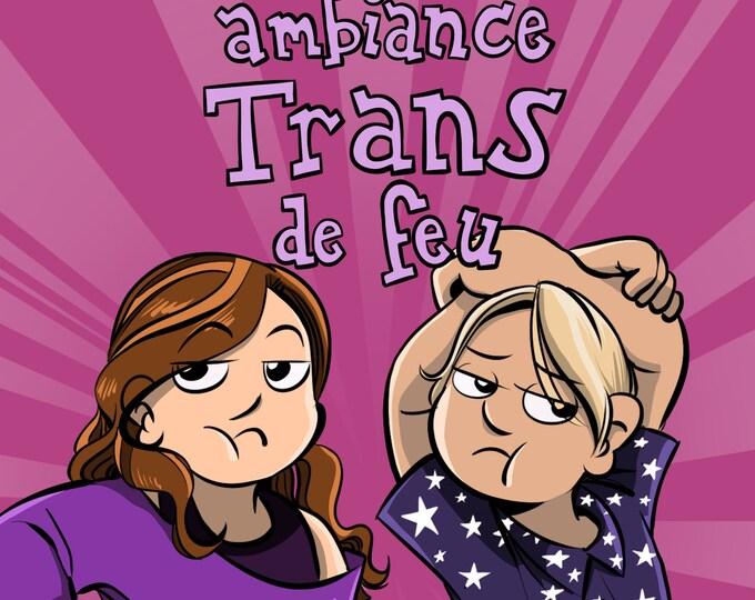 Ambiance trans de FEU - Assignée garçon BD par Sophie Labelle