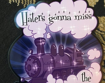 Haters gonna miss the sparkle train vinyl sticker