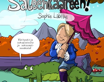 Finnish version - Lisää omat värisi SATEENKAAREEN! Värityskirja sukupuolesta ja seksuaalisuudesta.