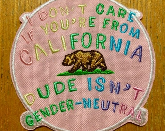 Dude isn't gender-neutral iron-on patch