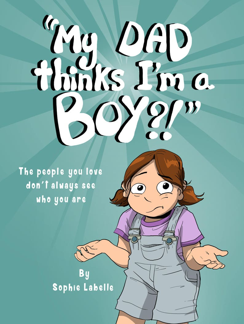 a879ccb26d6 My Dad Thinks I m a Boy by Sophie Labelle