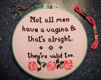 Not all men have a vagina and that's alright - embroidery by Sophie Labelle