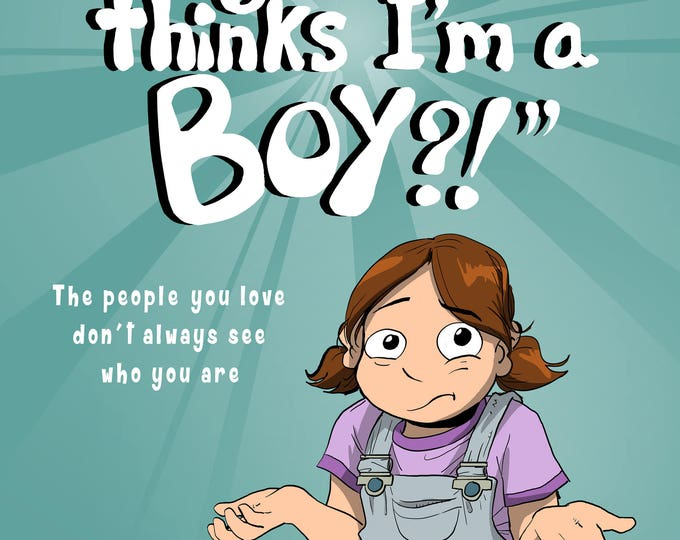 PDF version! My Dad Thinks I'm a Boy?! by Sophie Labelle