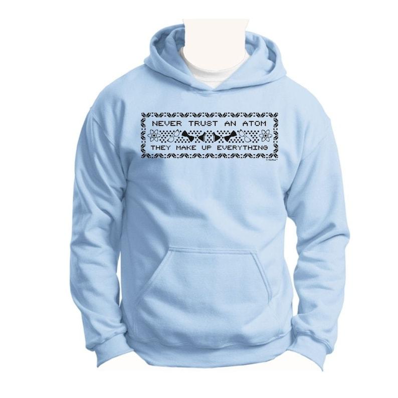 They Make Up Everything Youth Crewneck Sweatshirt 18000B Never Trust an Atom WXM-261