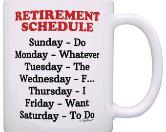 Gag Gift Retiree Gift Retirement Party Retirement Schedule Mug - M11-0126