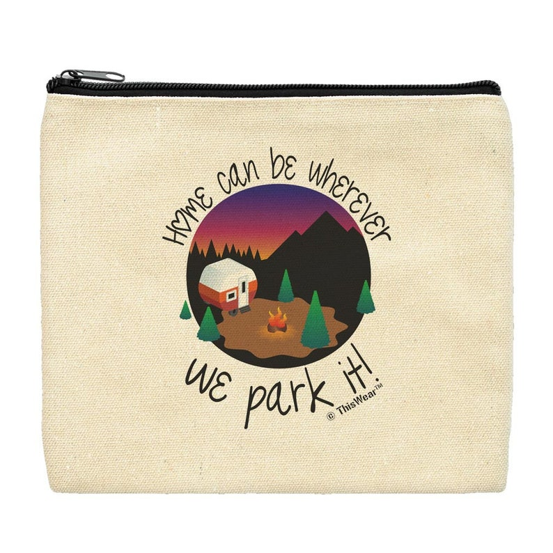 Home Can Be Wherever We Park It Makeup Bag