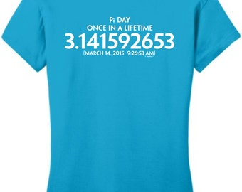 Pi Day Once in a Lifetime March 14 Funny Math Geek Nerd Junior's T-Shirt DT6001 - WRS-417