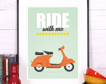 Retro print - vespa scooter poster - ride with me, vintage, retro scooter print - A3, wall decoration, positive, inspirational quote
