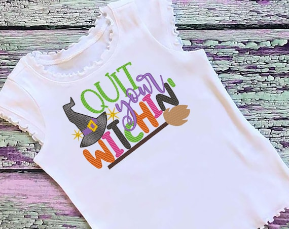 SAMPLE SALE, Quit Your Witchin Embroidered Halloween Shirt - Kids Halloween Shirt - Boys Halloween Shirt -Girls Halloween Shirt