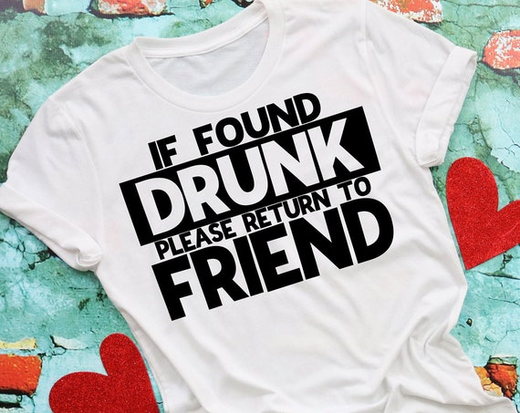 If Found Drunk Shirt-Please Return to Friend-Bachelorette Party Shirt-Girls Night Out Shirt-Moms Night Out-Moms Trip-Girls Trip Shirt