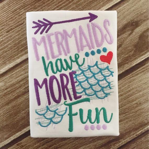 Mermaids Have More Fun - Mermaid Emroidered Shirt - Girls Mermaid Shirt -