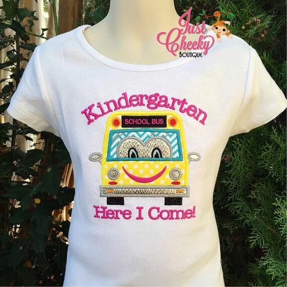 Kindergarten Here I Come - Back to School Shirt - First Day of School Shirt - School Bus -Kindergarten 1st Grade 2nd Grade -Graduation Shirt