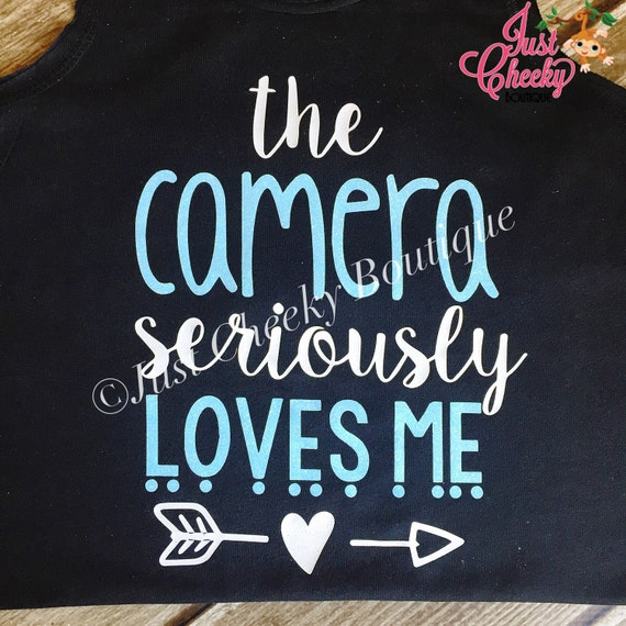 The Camera Seriously Loves Me - Momtographer - Photo Prop - Pretty Girls - Cute Girls