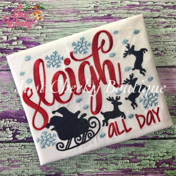 Sleigh All Day Embroidered Shirt - Christmas Shirt - Girls Christmas Shirt - Boys Christmas Shirt - Kids Christmas Shirt - Santa's Sleigh