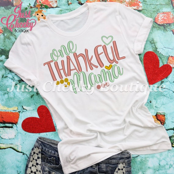 One Thankful Mama Embroidered Shirt-Mom Shirt-Funny Shirt-Sarcastic Shirt-Thanksgiving Shirt-Thankful Shirt
