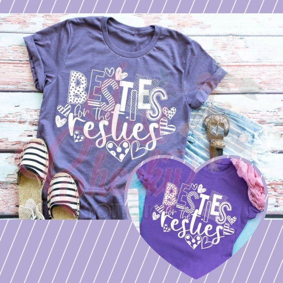 Besties for the Resties Shirts - Mommy and Me Shirts- Auntie and Me Shirts - Matching Shirts - Best Friends for Life