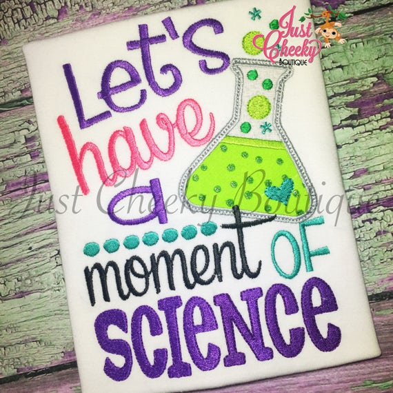 Let's Have a Moment of Science Embroidered Girls Shirt -Back to School Shirt-First Day of School Shirt-Kindergarten 1st 2nd-Graduation Shirt