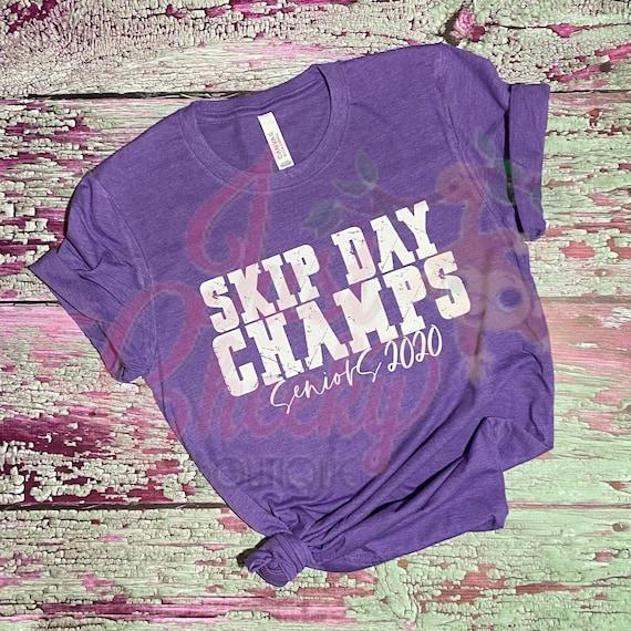 Skip Day Champs Shirt-Senior Skip Day-Senior 2020 Shirt-Class of 2020 Shirt-Quarantine Shirt-Graduation Shirt-Wash Your Hands-Apocalypse 20