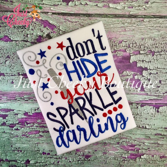 Don't Hide your Sparkle - Girls 4th of July Shirt - Boys 4th of July Shirt - Kids Patriotic Shirt - Independence Day Shirt