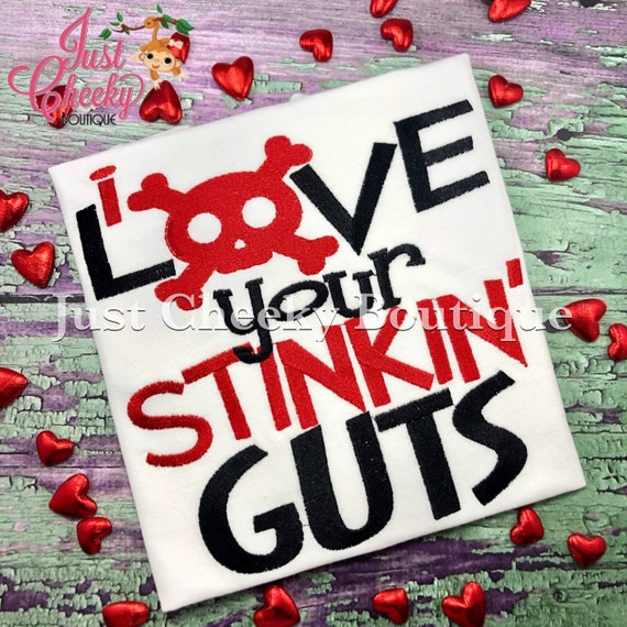 I Love You Stinking Guts -  Valentine's Day Embroidered Shirt - Girls Valentine's  Shirt - Boys Valentine's Shirt - February 14
