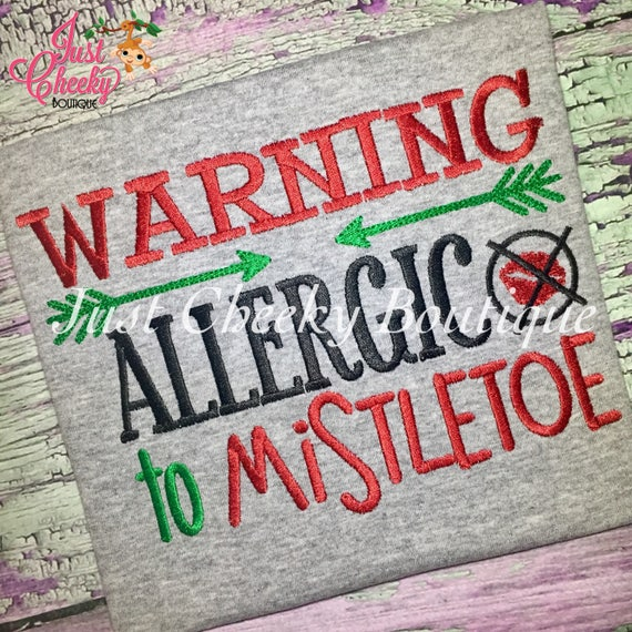 Warning Allergic to Mistletoe Embroidered Shirt - Christmas Shirt - Girls Christmas Shirt - Boys Christmas Shirt