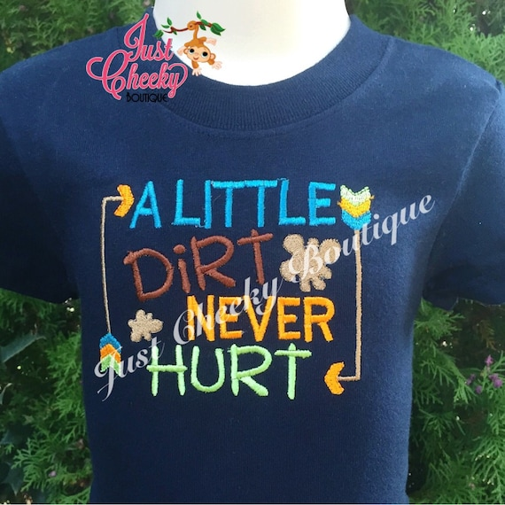 A Little Dirt Never Hurt Boys Embroidered Shirt - Boys Cute Sayings - Boys Shirts