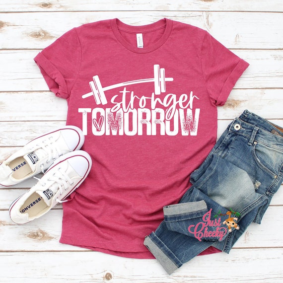 Stronger Tomorrow Shirt-Work Out Shirt-New Years Resolution Shirt-Gym Shirt-Weight Lifting Shirt-Sarcastic Shirt-Funny Shirt
