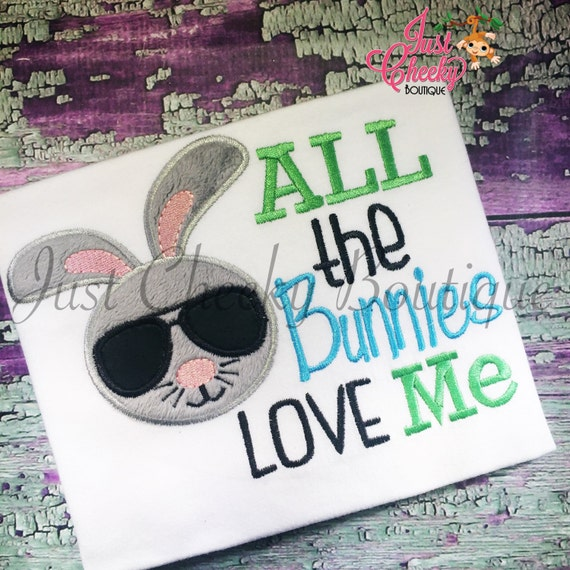 All the Bunnies Love Me - Kids Easter Embroidered Shirt - Good Friday - Girls and Boys Easter Shirt