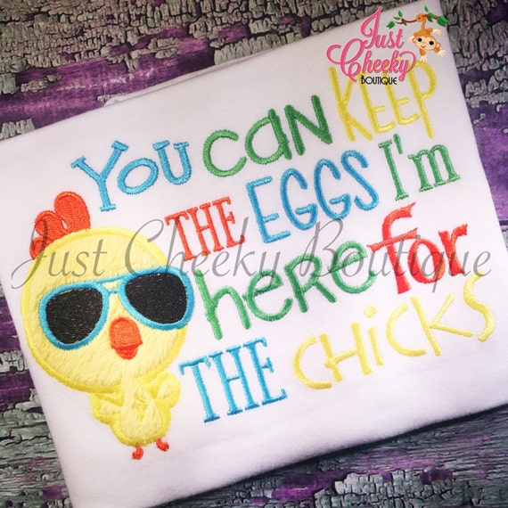 You Can Keep The Eggs I'm Here For The Chicks - Kids Easter Embroidered Shirt - Good Friday - Girls and Boys Easter Shirt