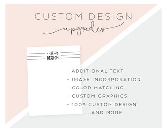 Custom Design Upgrades | Custom Design Fee Packages