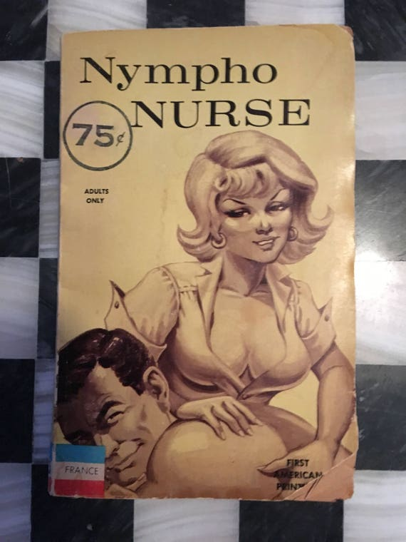 "1963 Kitsch Pulp Dirty Romance Book ""Nympho Nurse"" by Roger Blake first US edition great cover art"