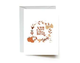 You are the best greeting card A2 folded card for fall, autumn, birthday, best friend, just because, thank you card