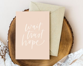 5x7 Art Print with envelope, Wait Trust Hope, Words of Wisdom, Boho Wall Art, Modern Calligraphy, Christian Message, Live Loved Series