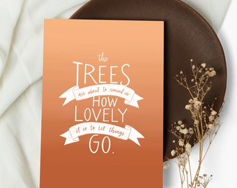 5x7 Art Print with envelope, trees remind us how lovely it is to let go — Inspirational Quotes, Boho Wall Art, Fall, Autumn theme