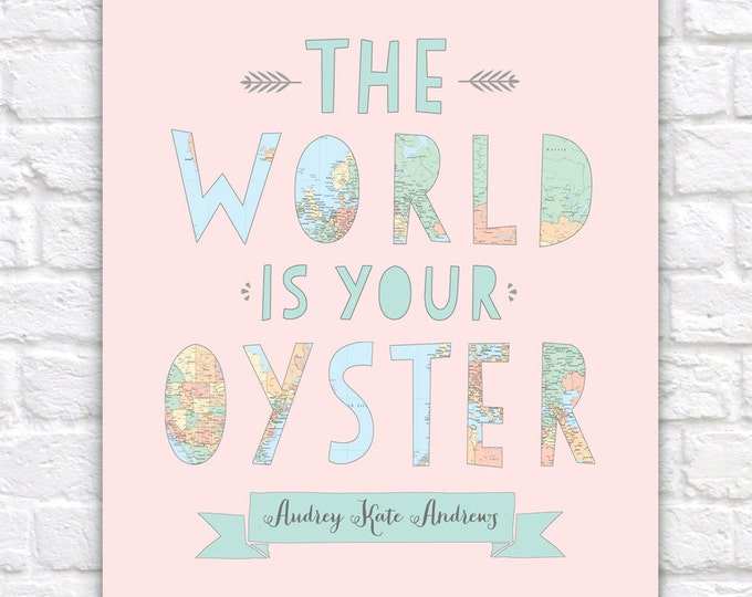 Featured listing image: Nursery Map Art, The World Is Your Oyster - Personalized Print, Typography - Globe, Girls Room, Pastel Nursery, Map Theme, Geography   WF8