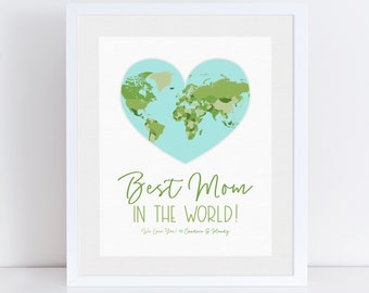 Best Mom in the World Gifts, Personalized Art for Mothers Day, World Map for #1 Mom, Gift to Mother on Mother's Day or Birthday Greeting