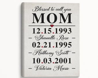 Mothers Day Gift for Mom, Childrens Names and Birthdate Art, Mom Gift, Personalized for Mom, Mothers Day Sign, Mom Canvas, Moms Day Present
