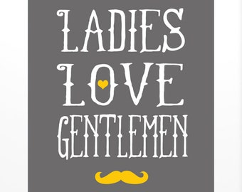 Boys Room Decor, Ladies Love Gentlemen 8x10 Art Print for Nursery, Baby Shower Gift for Boys, Mustache, Adorable and Charming Little Boy Art