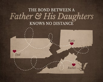 Father and Daughters Gift, Personalized Map Art for Father's Day, Dad Birthday Gift, Dad Sign from Kids, Long Distance Family Quote